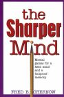 The Sharper Mind : Mental Games for a Keen Mind                     and a Foolproof Memory