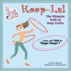 Hoop-La!: The Ultimate Book of Hoop                   Tricks